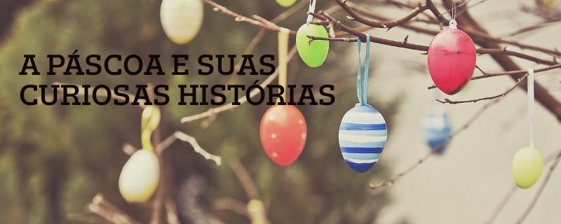 A PÁSCOA E SUAS HISTÓRIAS