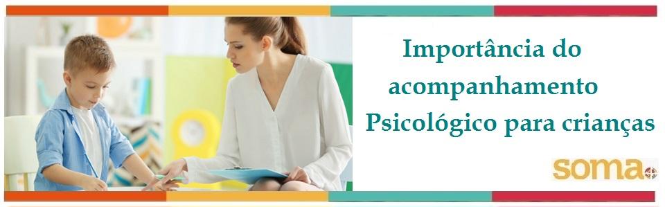 Importância do acompanhamento Psicológico para crianças