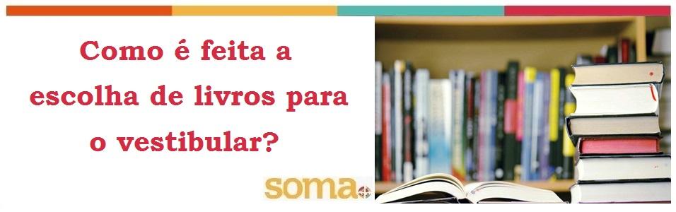 Como é feita a escolha de livros para o vestibular?